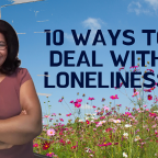 10 Ways to Deal With Loneliness