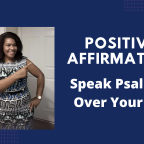 Positive Affirmation -Speak Psalm 91 Over Your Life